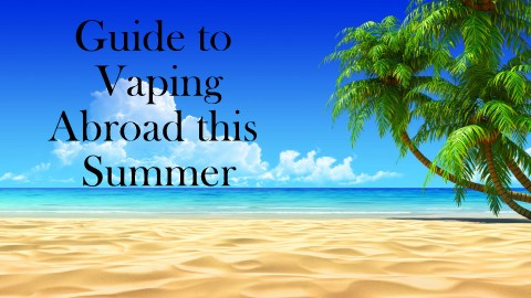 Guide to vaping abroad this summer